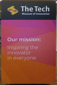 "poster says, ""The Tech Museum of Innovation. Our mission: Inspiring the innovator in everyone."""